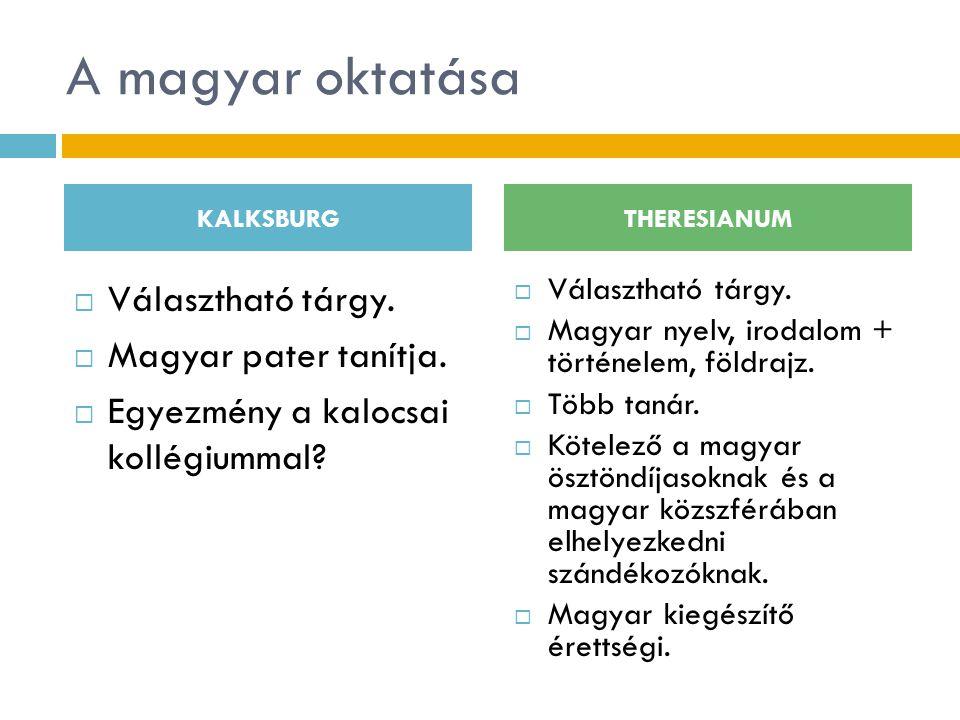 A magyar oktatása Választható tárgy. Magyar pater tanítja.
