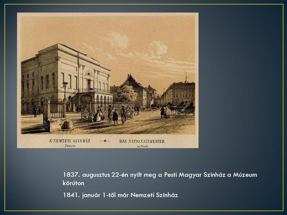 1837. augusztus 22-én nyílt meg a Pesti Magyar Színház a Múzeum körúton