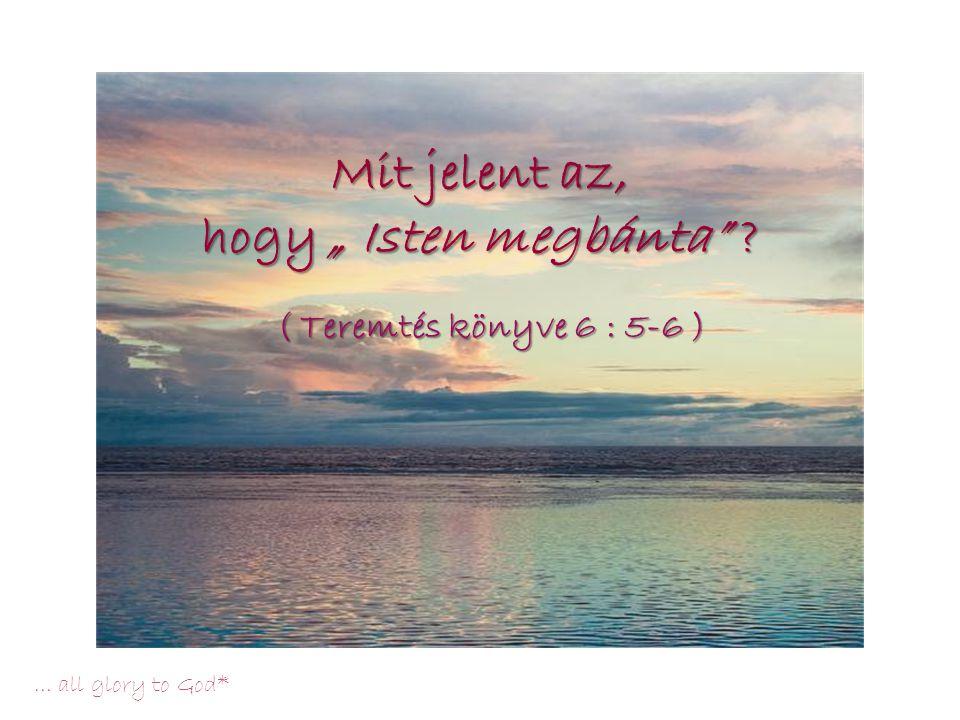 """Mit jelent az, hogy """" Isten megbánta"""