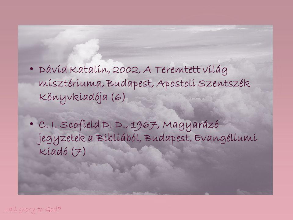 Dávid Katalin, 2002, A Teremtett világ misztériuma, Budapest, Apostoli Szentszék Könyvkiadója (6)