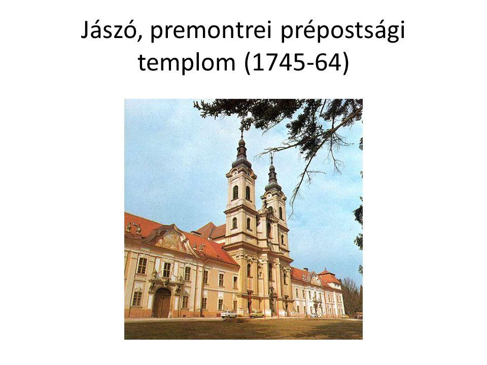 Jászó, premontrei prépostsági templom (1745-64)