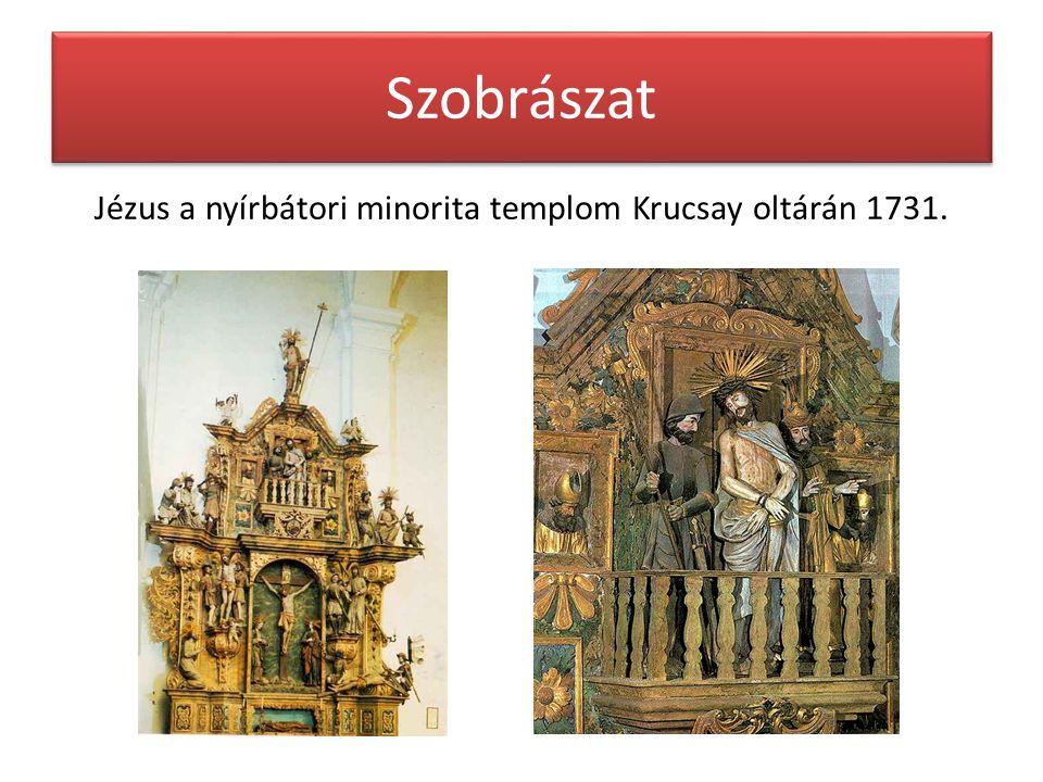 Jézus a nyírbátori minorita templom Krucsay oltárán 1731.
