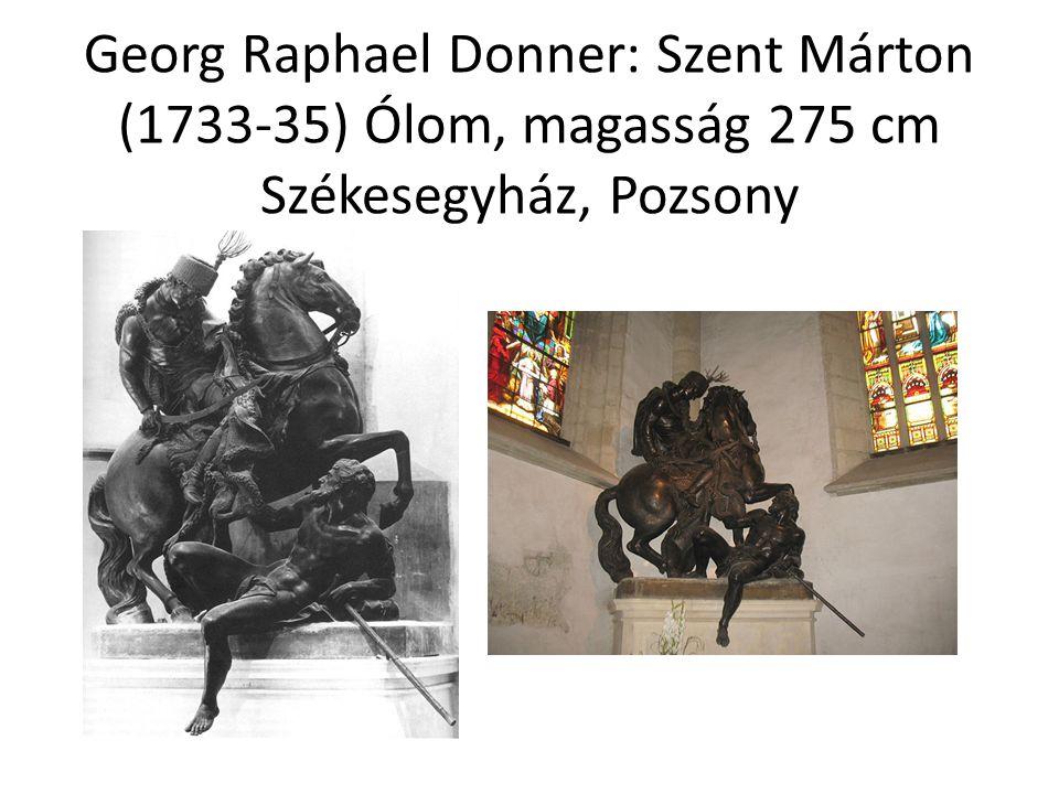 Georg Raphael Donner: Szent Márton (1733-35) Ólom, magasság 275 cm Székesegyház, Pozsony
