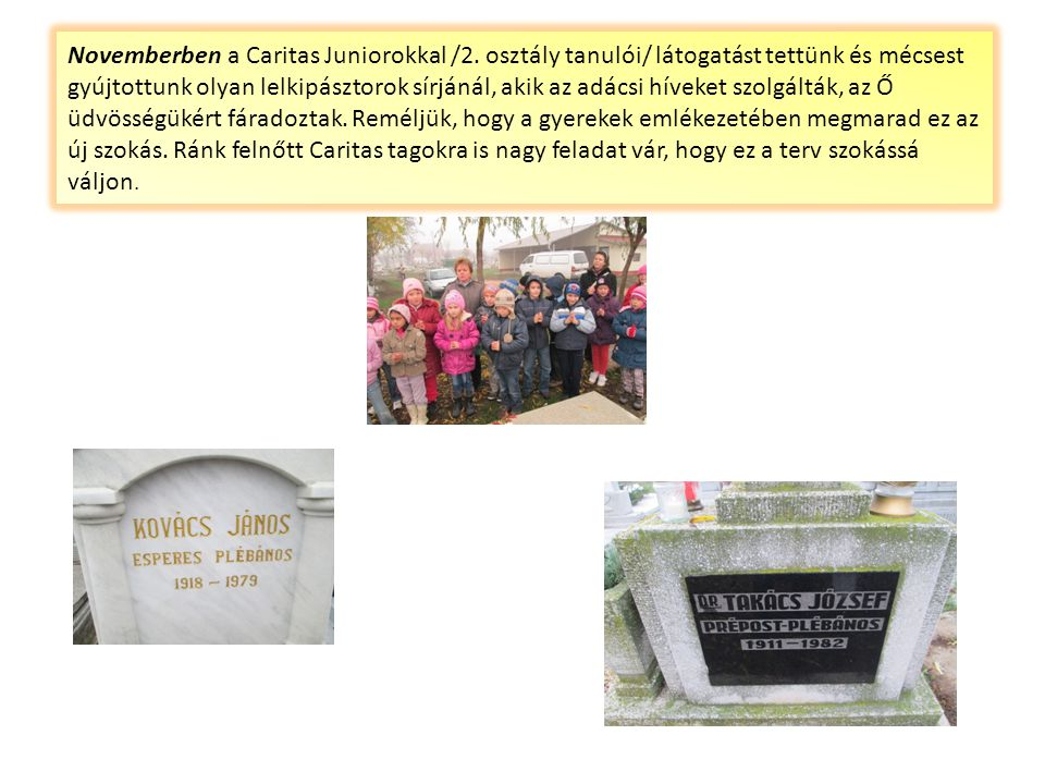 Novemberben a Caritas Juniorokkal /2
