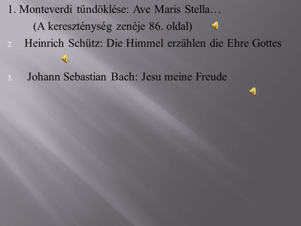 1. Monteverdi tündöklése: Ave Maris Stella…