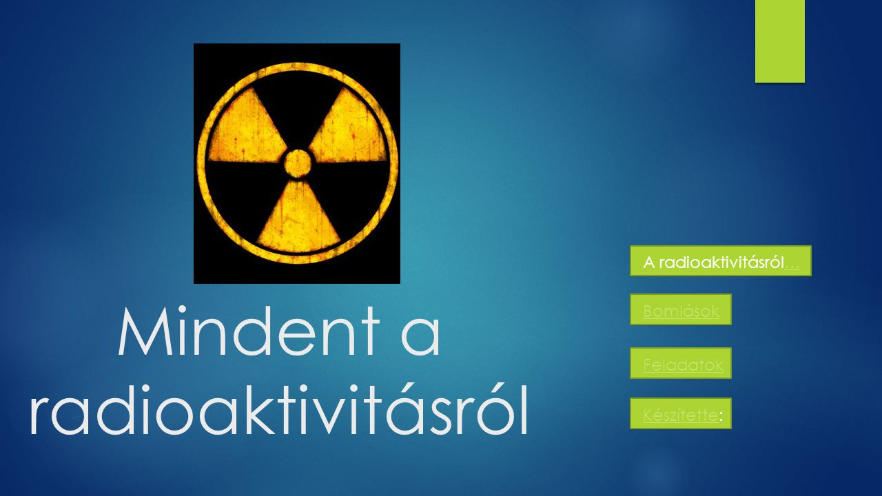 Mindent a radioaktivitásról