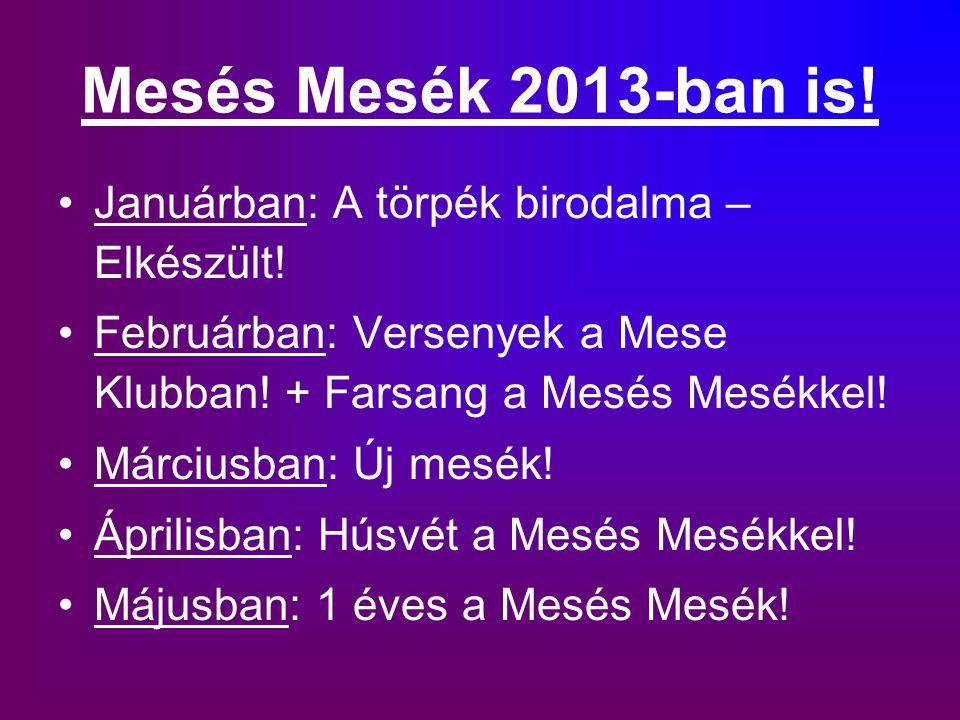 Mesés Mesék 2013-ban is! Januárban: A törpék birodalma – Elkészült!