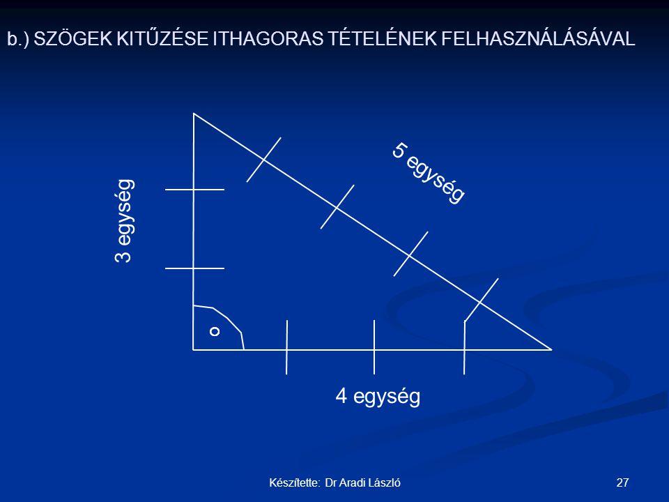 b.) SZÖGEK KITŰZÉSE ITHAGORAS TÉTELÉNEK FELHASZNÁLÁSÁVAL