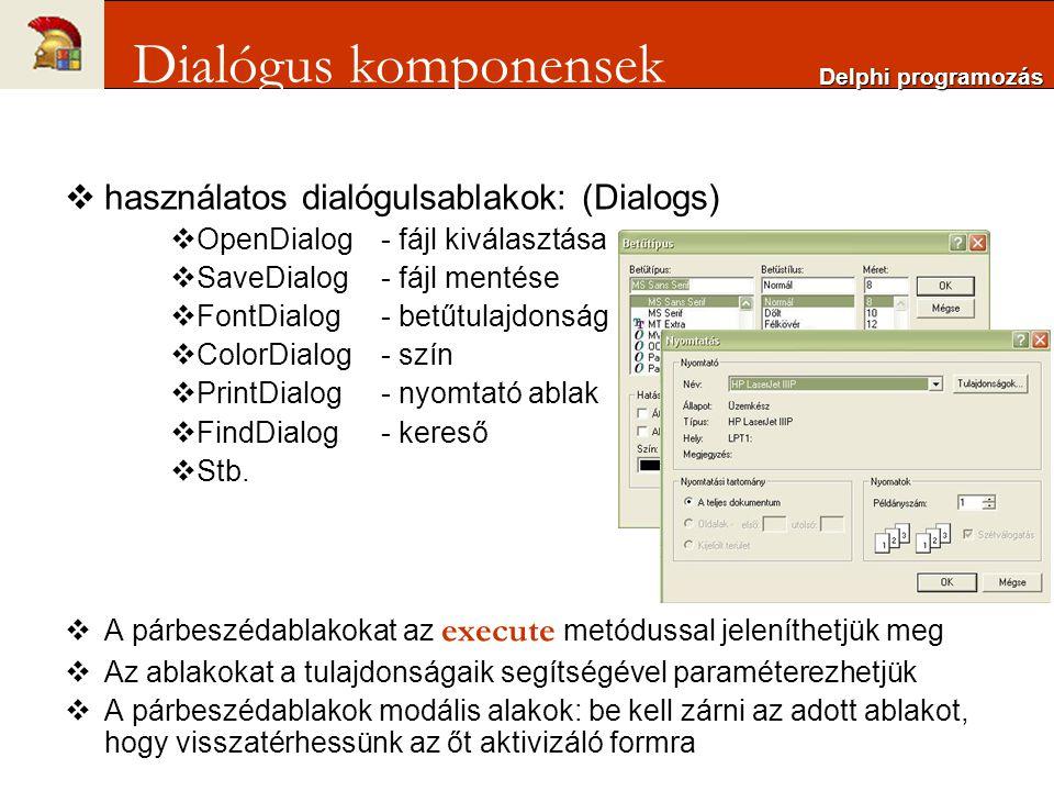 Dialógus komponensek használatos dialógulsablakok: (Dialogs)