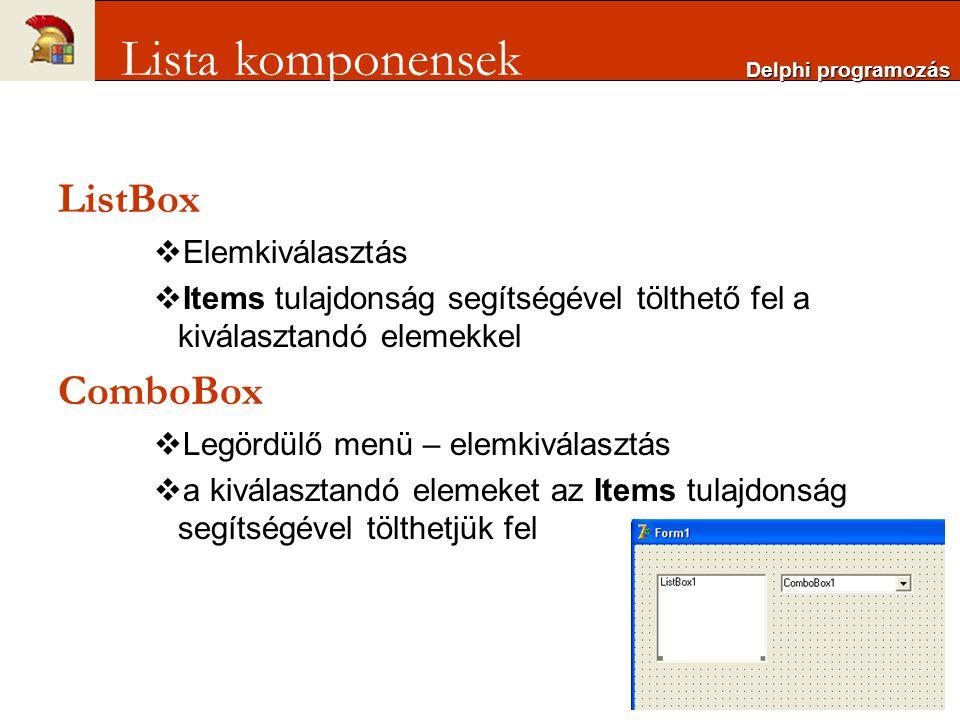 Lista komponensek ListBox ComboBox Elemkiválasztás