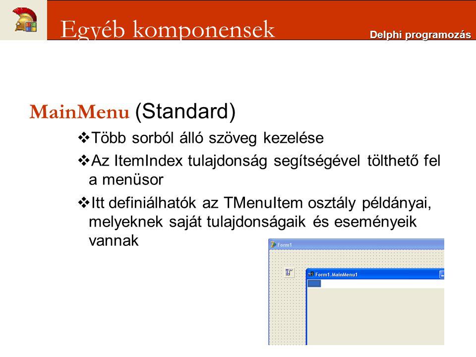 Egyéb komponensek MainMenu (Standard) Több sorból álló szöveg kezelése