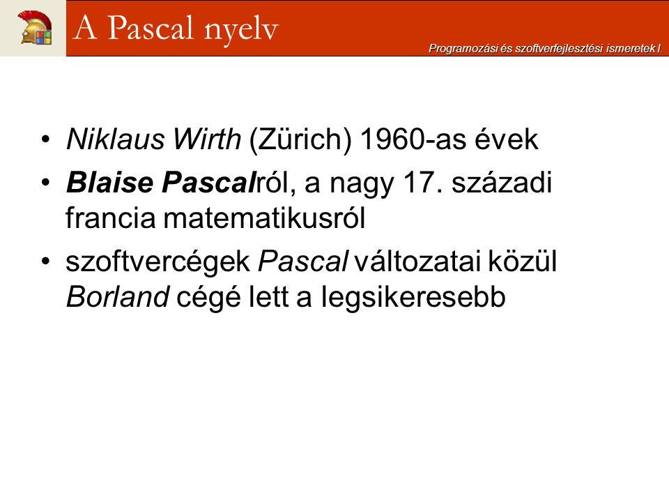 A Pascal nyelv Niklaus Wirth (Zürich) 1960-as évek