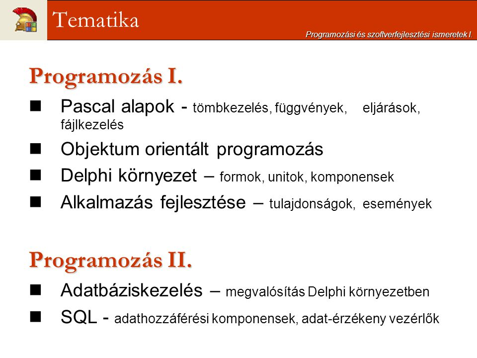 Tematika Programozás I. Programozás II.