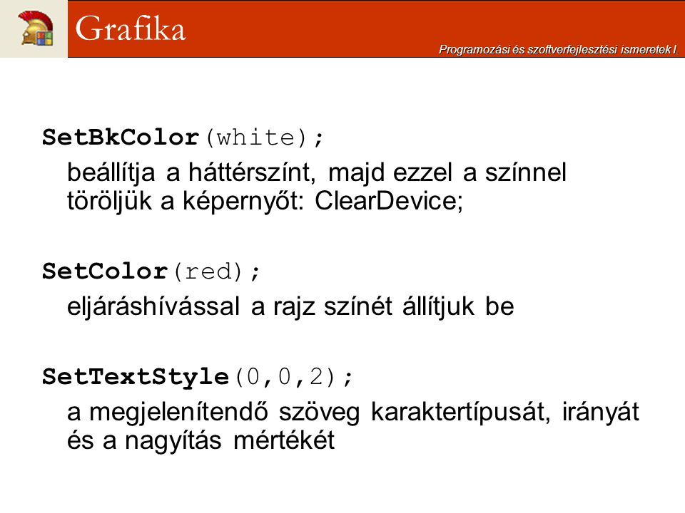 Grafika SetBkColor(white);