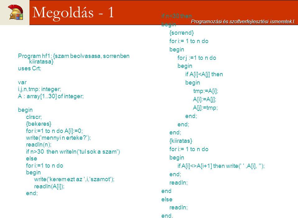 Megoldás - 1 if n<30 then begin {sorrend} for i:= 1 to n do