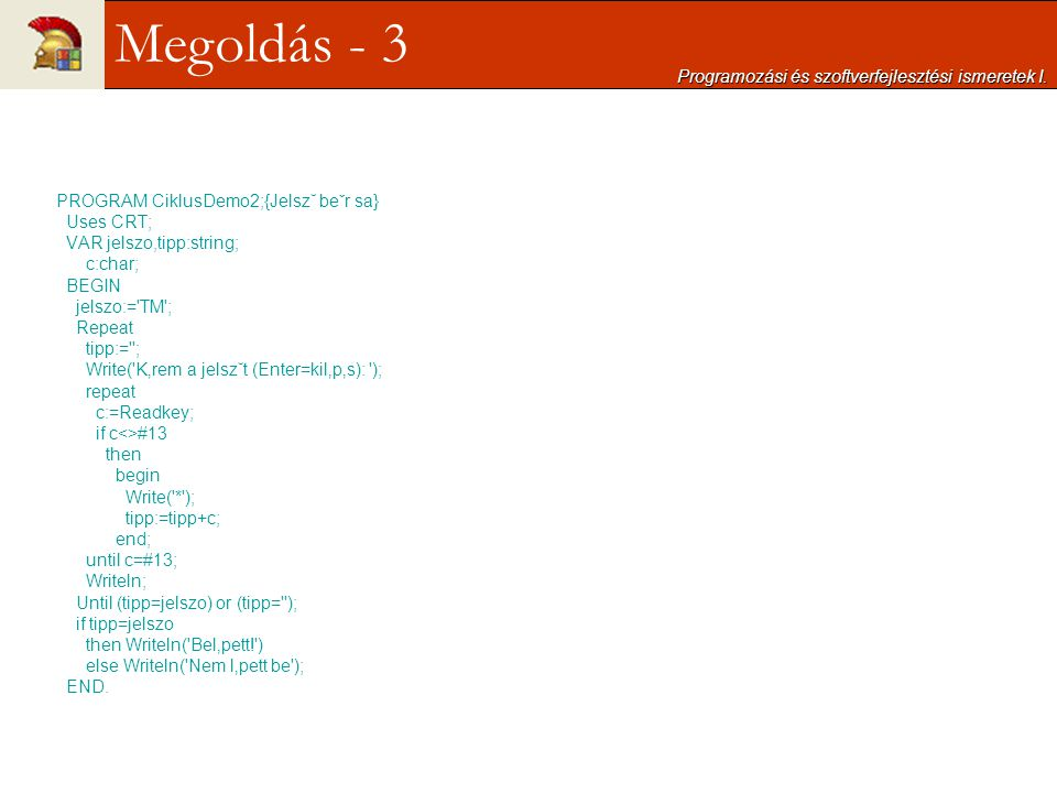 Megoldás - 3 Programozási és szoftverfejlesztési ismeretek I.