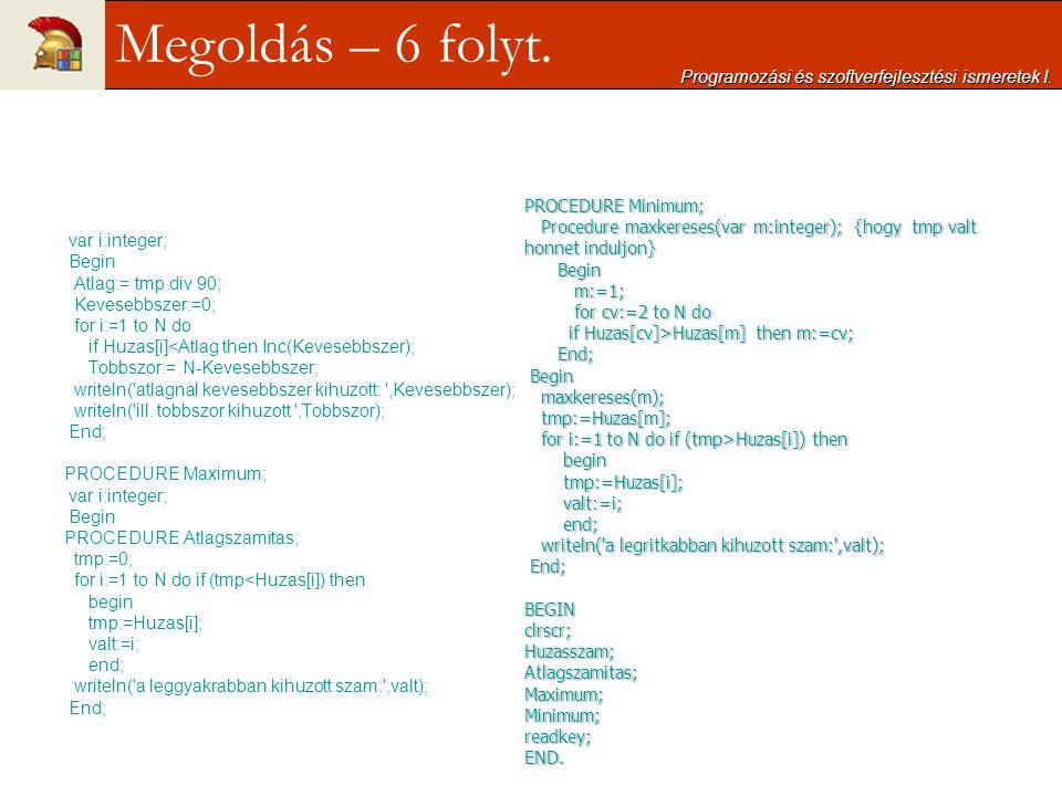 Megoldás – 6 folyt. Programozási és szoftverfejlesztési ismeretek I.
