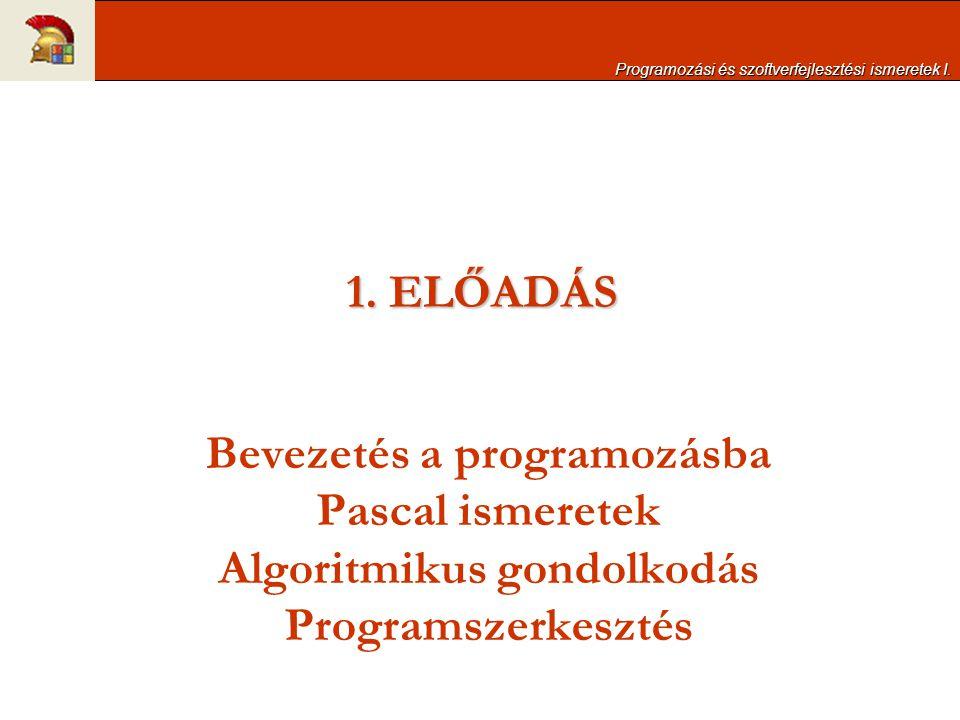 Bevezetés a programozásba Algoritmikus gondolkodás