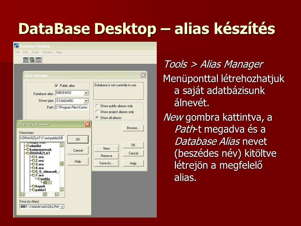 DataBase Desktop – alias készítés