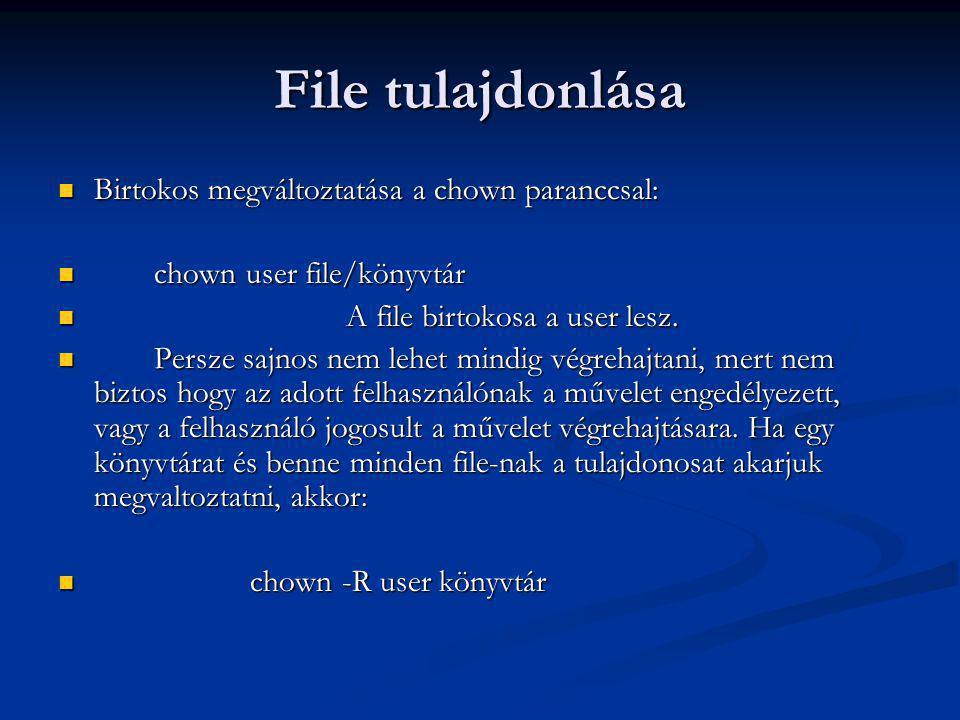 File tulajdonlása Birtokos megváltoztatása a chown paranccsal: