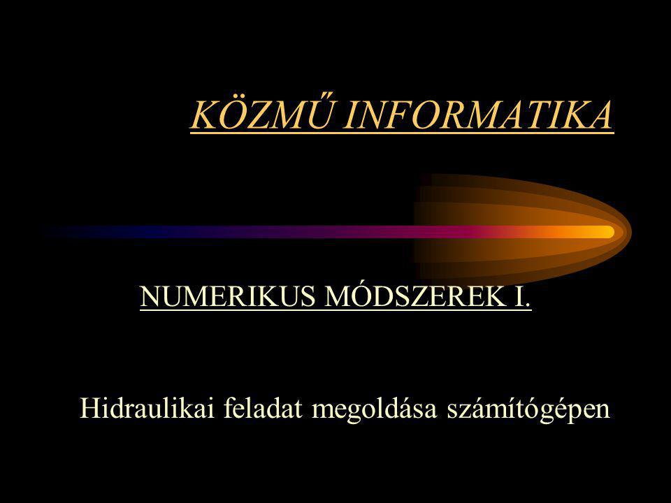 KÖZMŰ INFORMATIKA NUMERIKUS MÓDSZEREK I.