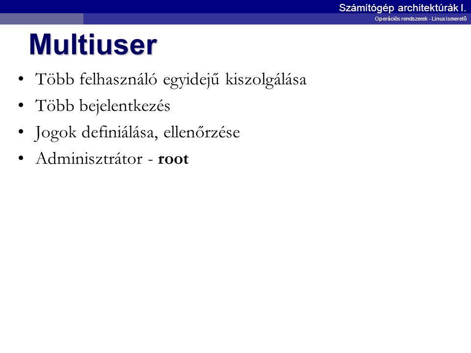 Multiuser Több felhasználó egyidejű kiszolgálása Több bejelentkezés
