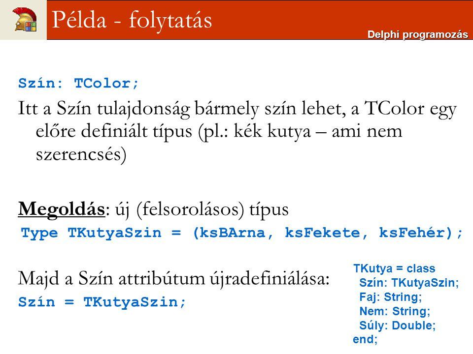 Type TKutyaSzin = (ksBArna, ksFekete, ksFehér);