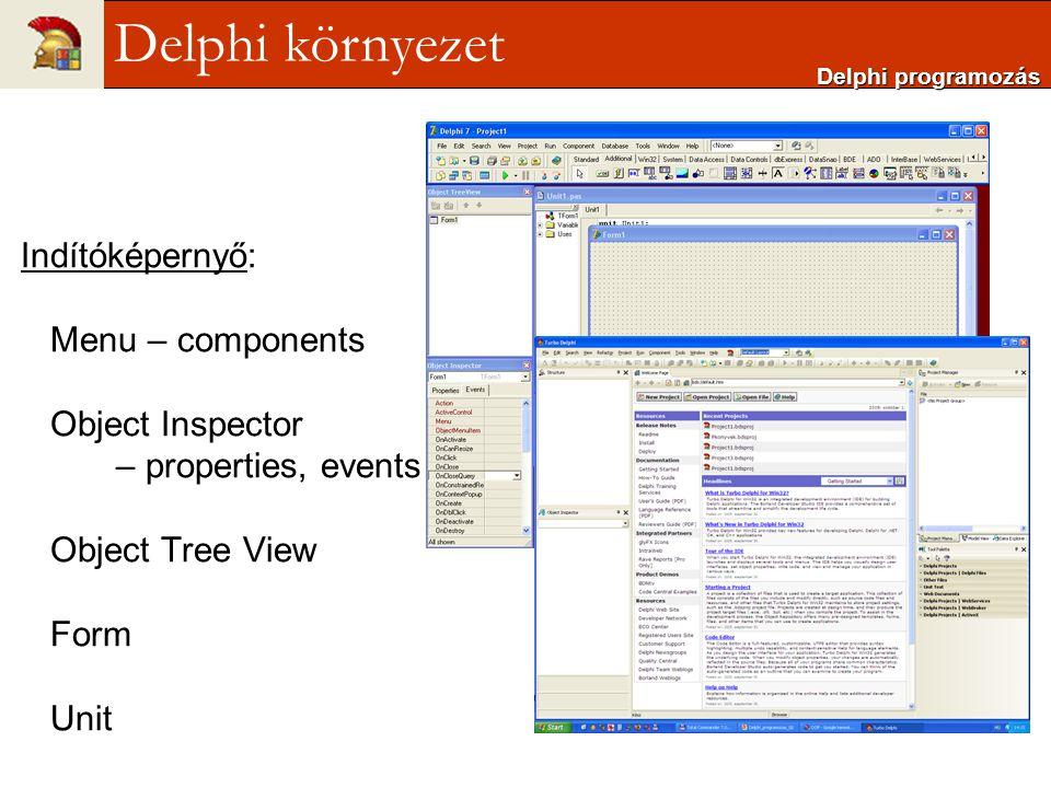 Delphi környezet Indítóképernyő: Menu – components Object Inspector