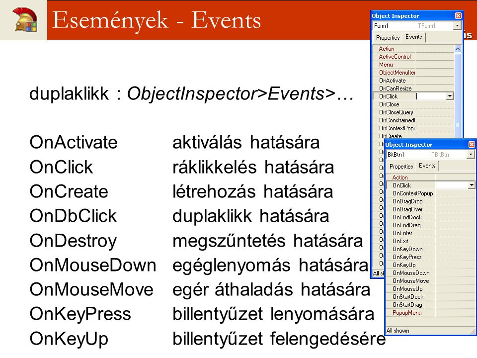 Események - Events duplaklikk : ObjectInspector>Events>…