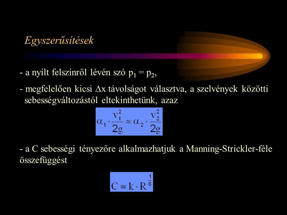 Egyszerűsítések - a nyílt felszínről lévén szó p1 = p2,
