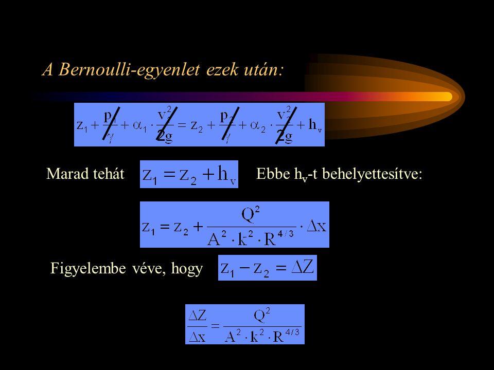 A Bernoulli-egyenlet ezek után: