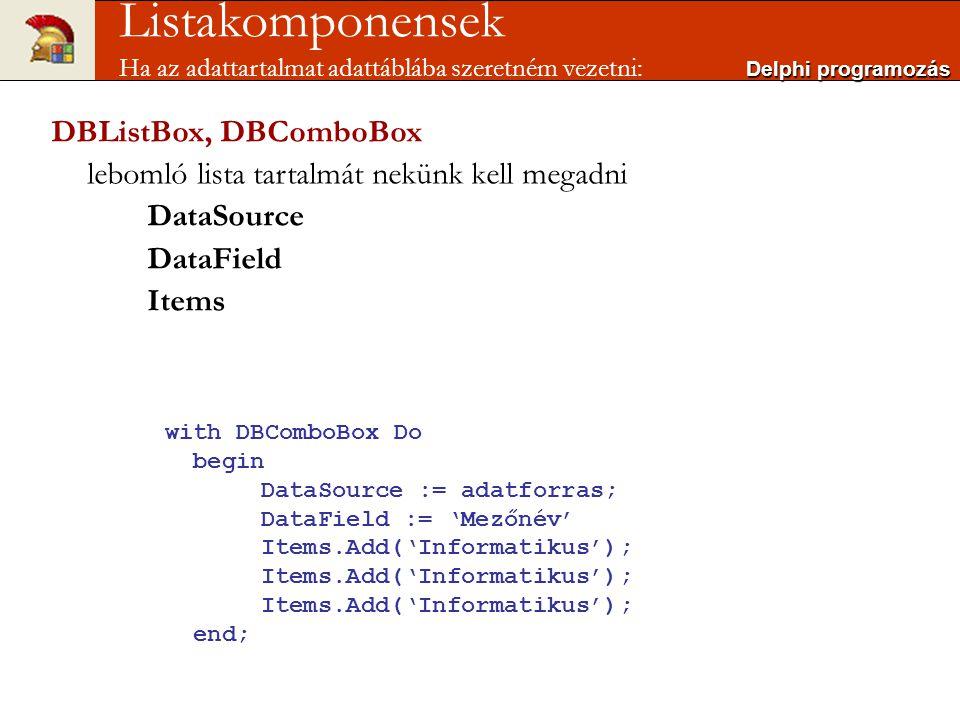 Listakomponensek Ha az adattartalmat adattáblába szeretném vezetni: