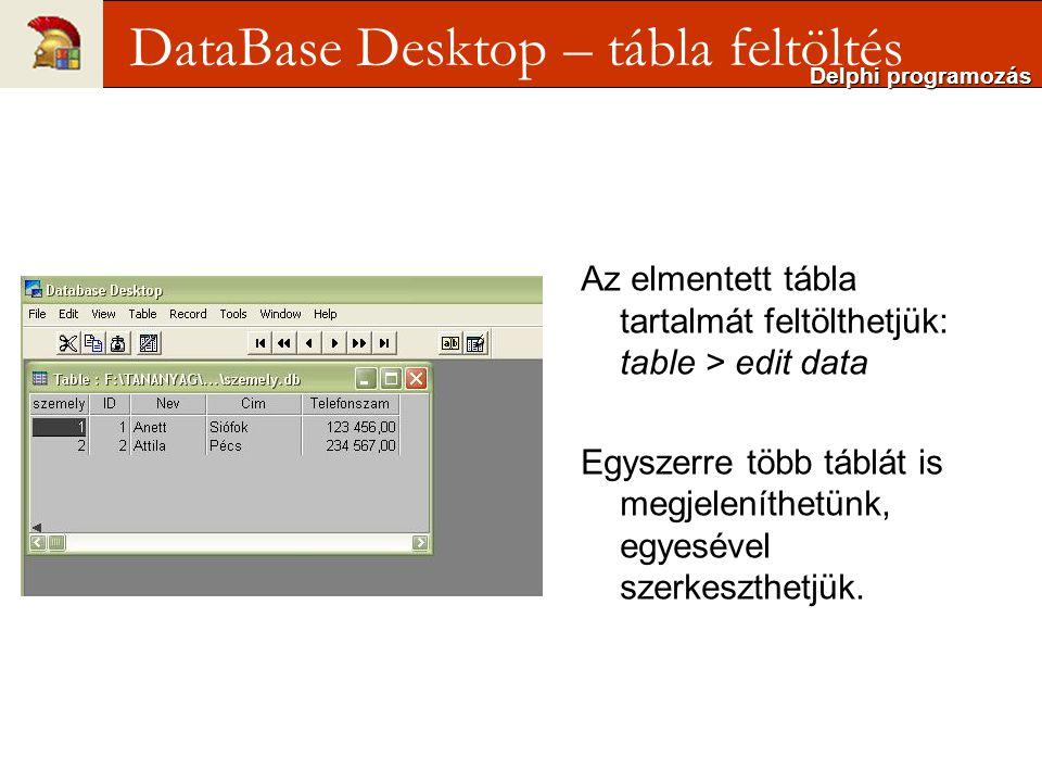 DataBase Desktop – tábla feltöltés