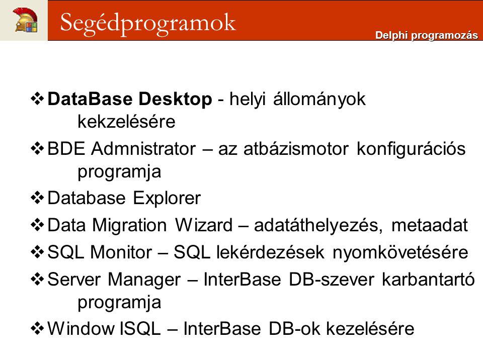 Segédprogramok DataBase Desktop - helyi állományok kekzelésére