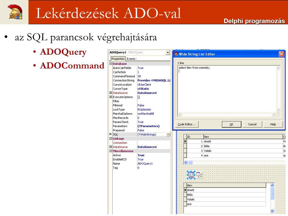 Lekérdezések ADO-val az SQL parancsok végrehajtására ADOQuery