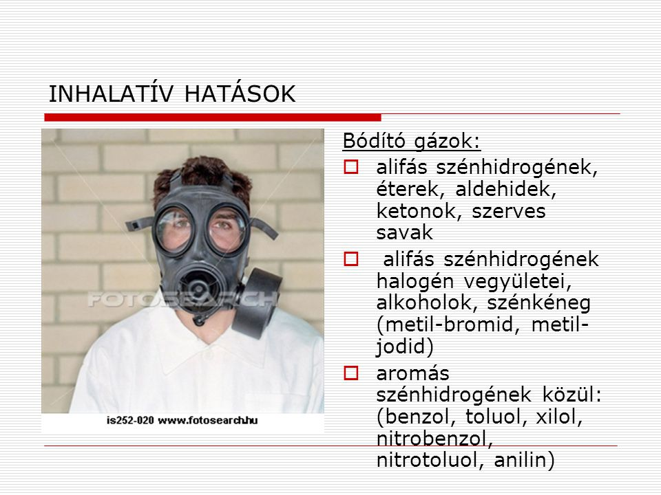 INHALATÍV HATÁSOK Bódító gázok: