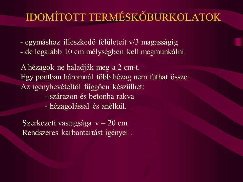 IDOMÍTOTT TERMÉSKŐBURKOLATOK