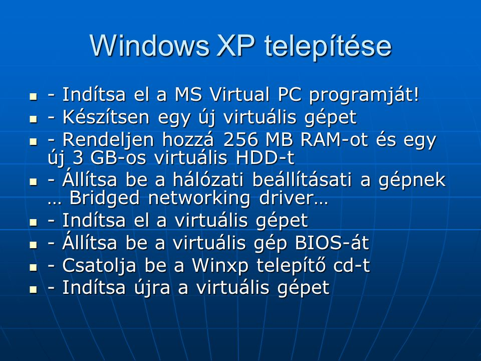 Windows XP telepítése - Indítsa el a MS Virtual PC programját!