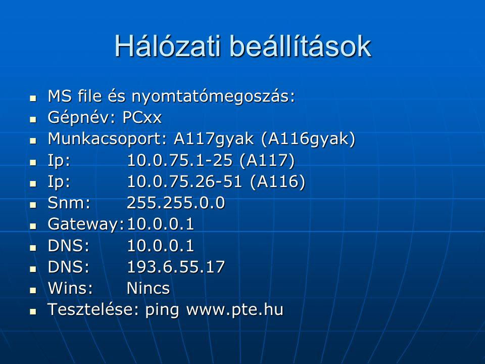 Hálózati beállítások MS file és nyomtatómegoszás: Gépnév: PCxx