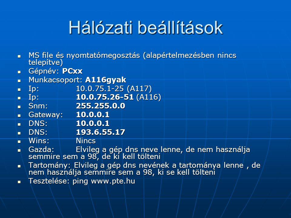 Hálózati beállítások MS file és nyomtatómegosztás (alapértelmezésben nincs telepítve) Gépnév: PCxx.