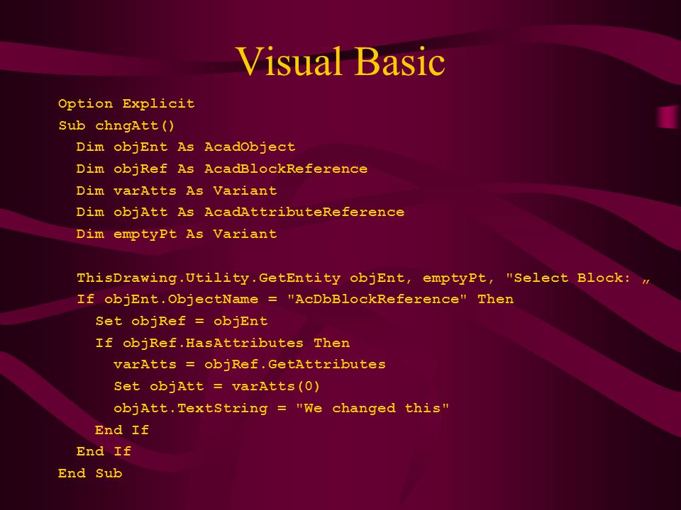 Visual Basic Option Explicit Sub chngAtt() Dim objEnt As AcadObject