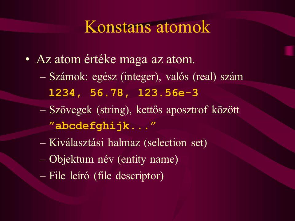 Konstans atomok Az atom értéke maga az atom.