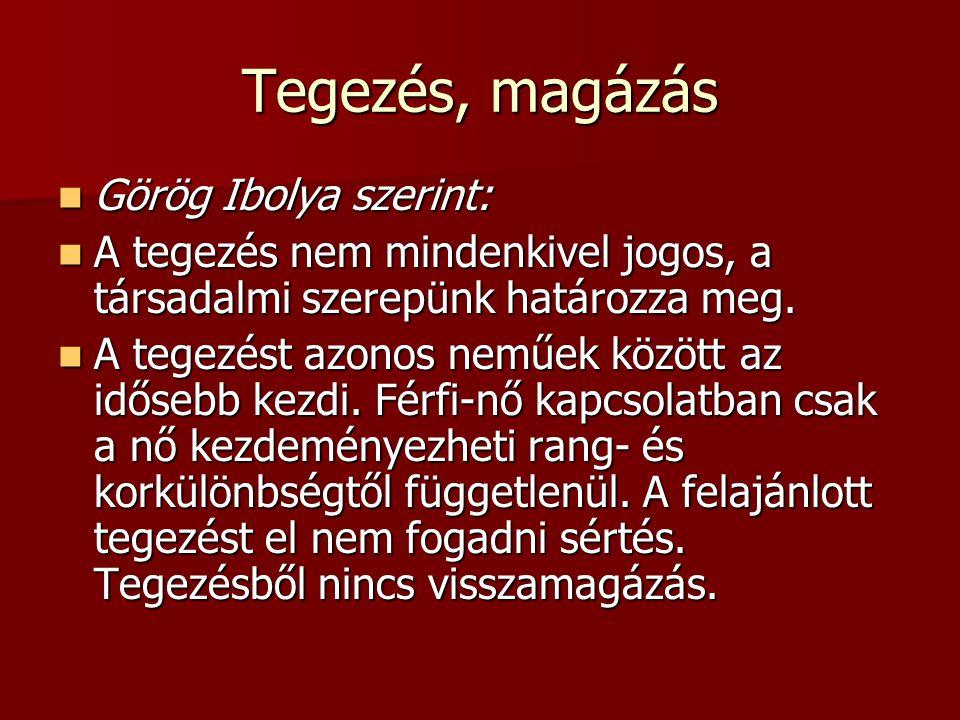 Tegezés, magázás Görög Ibolya szerint: