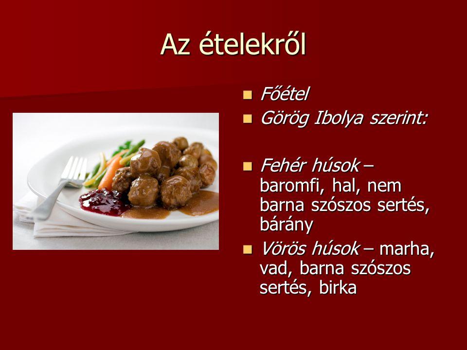 Az ételekről Főétel Görög Ibolya szerint: