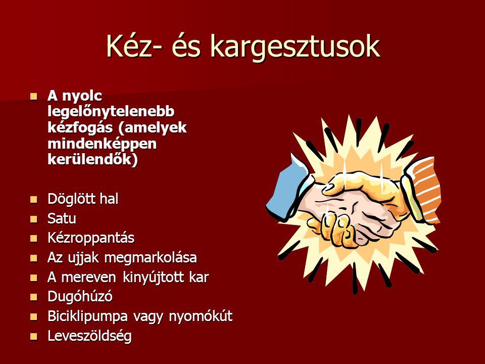 Kéz- és kargesztusok A nyolc legelőnytelenebb kézfogás (amelyek mindenképpen kerülendők) Döglött hal.