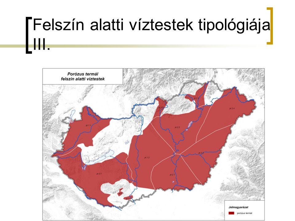 Felszín alatti víztestek tipológiája III.