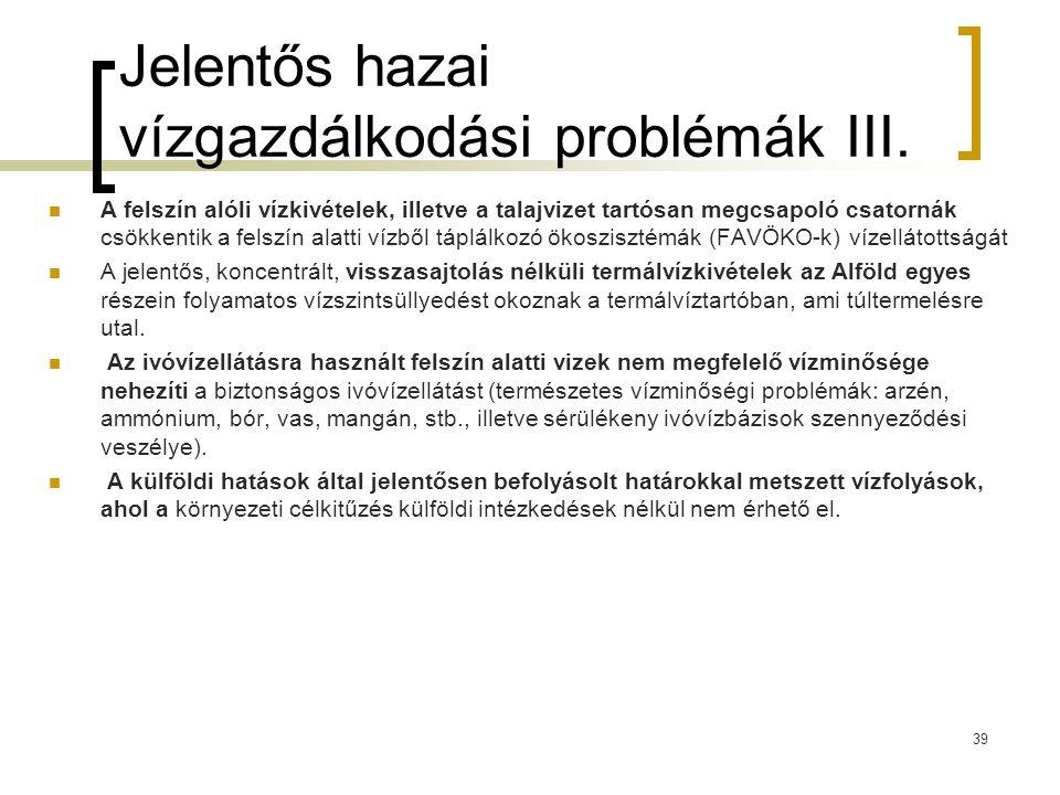 Jelentős hazai vízgazdálkodási problémák III.