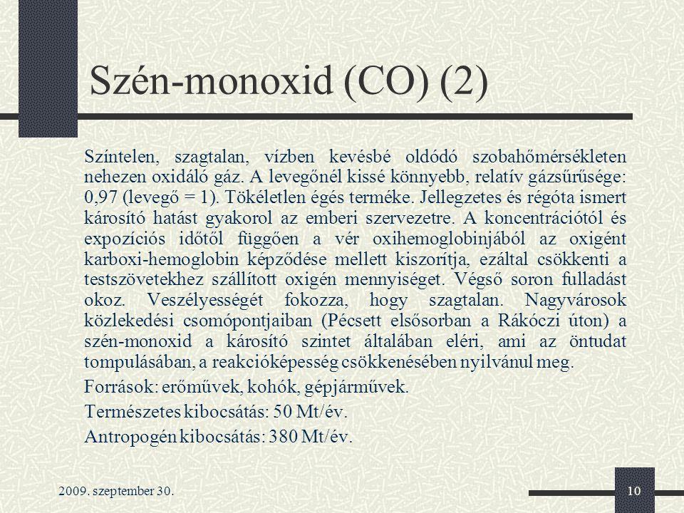 Szén-monoxid (CO) (2) Források: erőművek, kohók, gépjárművek.