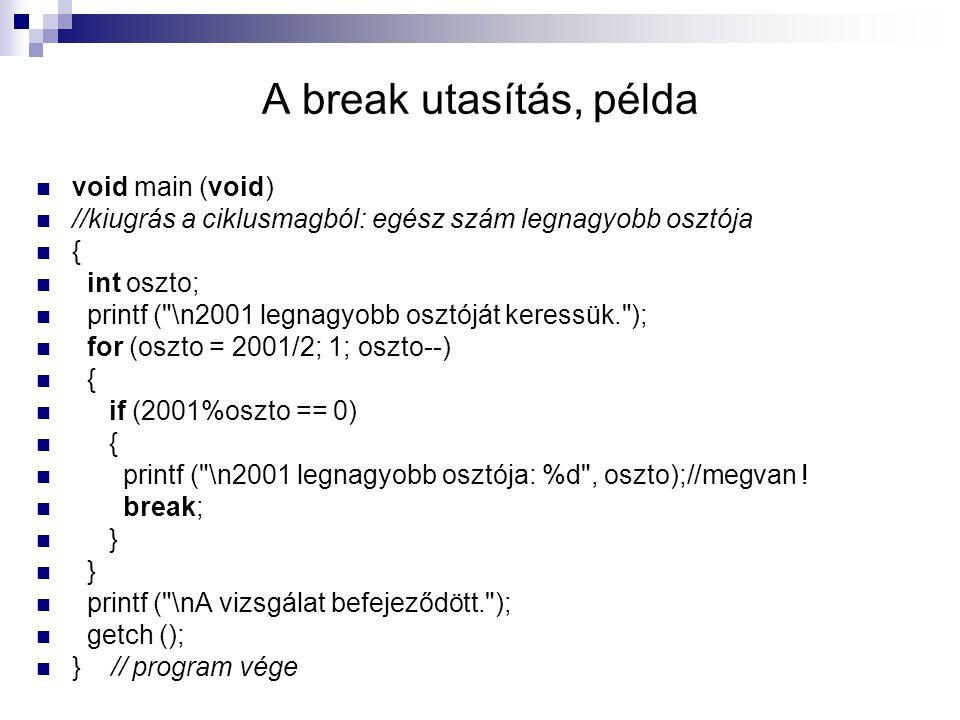 A break utasítás, példa void main (void)
