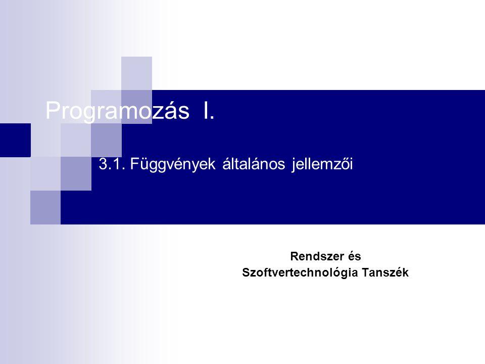 Programozás I. 3.1. Függvények általános jellemzői